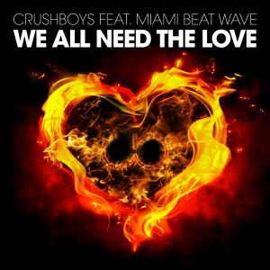 CRUSHBOYS - We All Need The Love